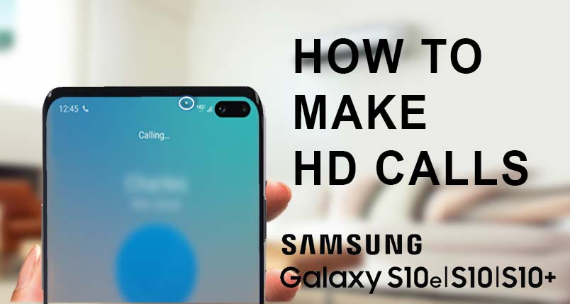 make hd calls on galaxy s10